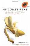 He Comes Next: The Thinking Woman's Guide to Pleasuring a Man by Ian Kerner (2006-01-10) - Ian Kerner
