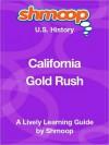 California Gold Rush: Shmoop US History Guide - Shmoop
