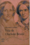 Vida de Charlote Brontë - Elizabeth Gaskell, Ã�ngela Pérez