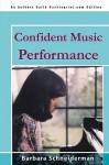 Confident Music Performance - Barbara Schneiderman