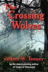 The Crossing Wolves - Jeffrey W. Tenney