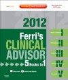 Ferri's Clinical Advisor 2012: 5 Books in 1, Expert Consult - Online and Print - Fred F. Ferri