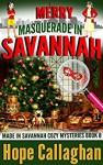 Merry Masquerade in Savannah: A Made in Savannah Cozy Mystery (Made in Savannah Cozy Mysteries Series) (Volume 8) - Hope Callaghan