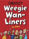 Weegie One-Liners. Compiled by Ian Black - Ian Black