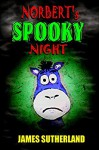 Norbert's Spooky Night - James Sutherland