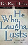 He Who Laughs, Lasts - Roy Hicks Jr.