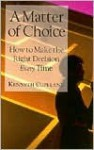 A Matter of Choice : How to Make the Right Decision Every Time (Only sold in packs of 10) - Kenneth Copeland