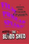 Film Phreak Speaks! - Kristofer Todd Turner Upjohn