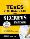 Texes (133) History 8-12 Exam Secrets Study Guide: Texes Test Review for the Texas Examinations of Educator Standards - TExES Exam Secrets Test Prep Team