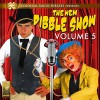 The New Dibble Show Vol. 5 - Jerry Robbins, Dibble, the Mayham Players