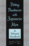Doing Business with Japanese Men: A Woman's Handbook - Christalyn Brannen, Tracey Wilen