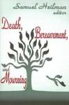 Death, Bereavement, and Mourning - Samuel Heilman