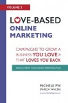Love-Based Online Marketing: Campaigns to Grow a Business You Love AND That Loves You Back (Love-Based Business) (Volume 3) - Michele PW (Pariza Wacek)