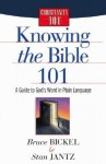 Knowing the Bible 101 - Bruce Bickel, Stan Jantz