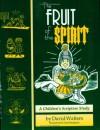Fruit of the Spirit: a Children's Bible Study of Galatians 5:22 - David Walters, Daniel Henigman