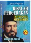 Risalah Pergerakan Ikhwanul Muslimin II - Hasan Al-Banna, Muhammad Anis Matta, Rofi' Munawar, Wahid Ahmadi, Fajri Muhammad, Anwar Abdulghani, Saptorini