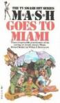 Mash Goes to Miami - Richard Hooker