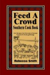 Feed a Crowd Southern Cook Book - Rebecca Smith