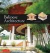 Balinese Architecture - Julian Davison, Nengah Enu, Bruce Granquist, Luca Invernizzi Tettoni