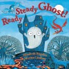Ready Steady Ghost! - Elizabeth Baguley, Marion Lindsay