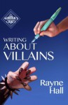 Writing About Villains - Rayne Hall