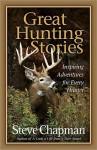 Great Hunting Stories - Steve Chapman