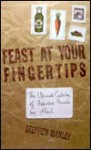 Feast at Your Fingertips: The Ultimate Catalog of Fabulous Foods by Mail - Stephen Manley