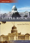 Little Rock (AR) (Then and Now) - Ray Hanley