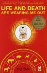 Life and Death Are Wearing Me Out: A Novel - Mo Yan, Howard Goldblatt