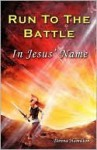 Run to the Battle in Jesus' Name - Donna Hamilton