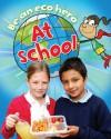 Be an Eco Hero at School. by Sue Barraclough - Sue Barraclough