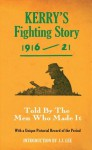 Kerry's Fighting Story 1916-21 - Intro. J.J Lee (Fighting Stories) - The Kerryman, J.J. Lee
