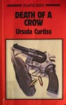 Death of a Crow: A Novel of Suspense - Ursula Curtiss