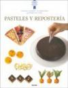Pasteles y reposteria: Tecnicas y recetas de la escuela de cocina mas famosa del mundo - Eric Treuille, Jeni Wright