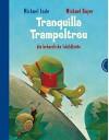 Tranquilla Trampeltreu, die beharrliche Schildkröte - Michael Ende, Michael Bayer