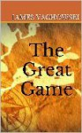 The Great Game - James Vachowski