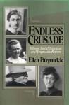 Endless Crusades: Women Social Scientists and Progressive Reform - Ellen Fitzpatrick