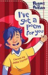 I've Got a Poem for You: Poems to Perform - John Foster