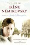 The Life Of Irène Némirovsky, 1903 1942 - Olivier Philipponnat, Euan Cameron, Patrick Lienhardt
