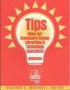Tips: Ideas for Secondary School Librarians and Technology Specialists - Sharron L. McElmeel
