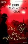 Der Tag der weißen Steine - John MacLachlan Gray, Edith Walter