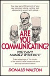 Are You Communicating? You Can't Manage Without It - Donald Walton