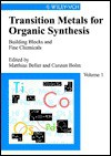 Transition Metals for Organic Synthesis: Building Blocks and Fine Chemicals - Matthias Beller, Carsten Bolm