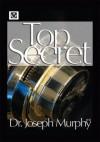 The Top Secret - Joseph Murphy