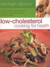 Low Cholesterol Cooking for Health: Kitchen Doctor Series - Christine France