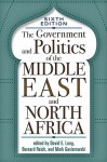 The Government and Politics of the Middle East and North Africa: Sixth Edition - David E. Long