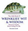 The Little Book Of Wrinklies' Wit And Wisdom - Rosemarie Jarski