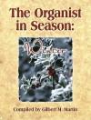 The Organist in Season: Winter - Gilbert M. Martin