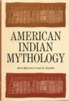American Indian Mythology - Alice Marriot, Carol K. Rachlin
