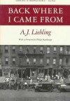 Back Where I Came From - A.J. Liebling, Philip Hamburger, Philip Hamberger